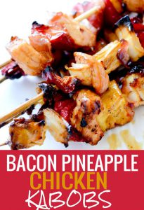 Bacon Pineapple Chicken Kabob
